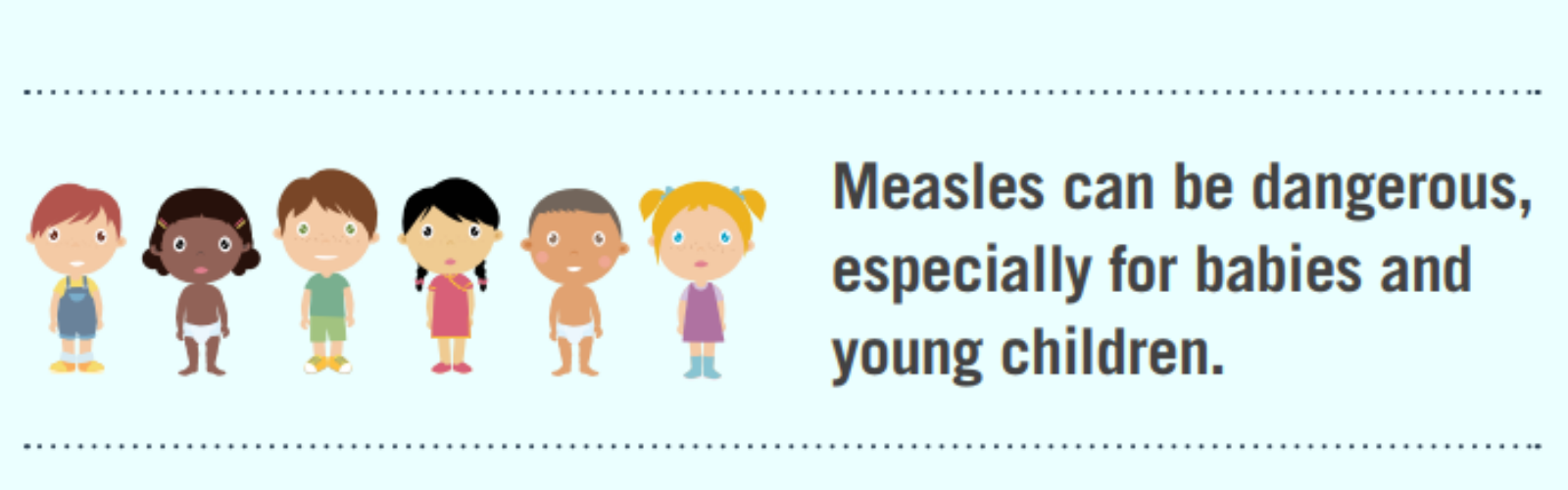 measles can be dangerous, especially for babies and young children