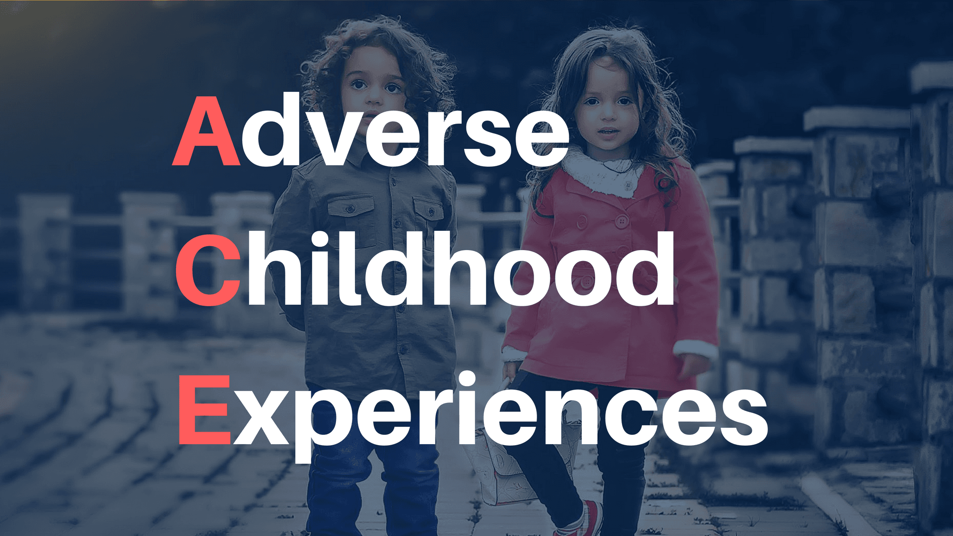 Two Children standing. Text says Adverse Childhood Experiences.
